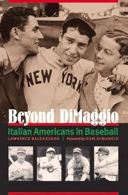 Beyond DiMaggio: Italian Americans in Baseball by Lawrence Baldessi is now available in paperback through University of Nebraska Press.